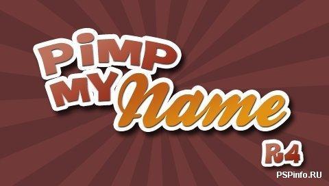 Pimp My Name R4